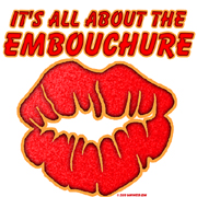it's all about the embouchure