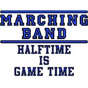 marching band - halftime is game time