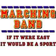 marching band if it were easy it would be a sport