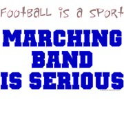 football is a sport marching band is serious