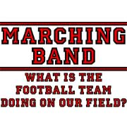 marching band what is the football team doing on our field