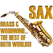 sax - brass and woodwind... the best of both worlds