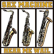 sax machine - hear me wail