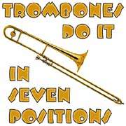 trombones do it in seven positions