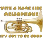 with a name like mellophone it's got to be good